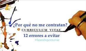 ¿Por qué no me contratan?: Currículum Vitae : 12 errores aevitar